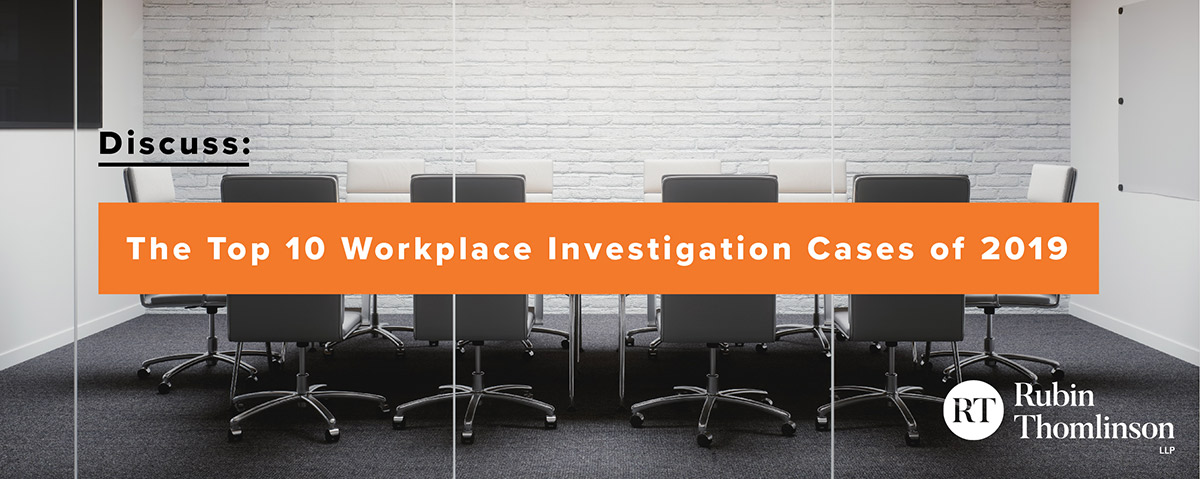 Discuss: The Top 10 Workplace Investigation Cases of 2019